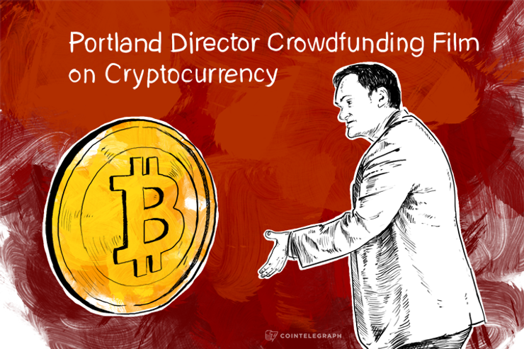 Portland Director Crowdfunding Film on Cryptocurrency