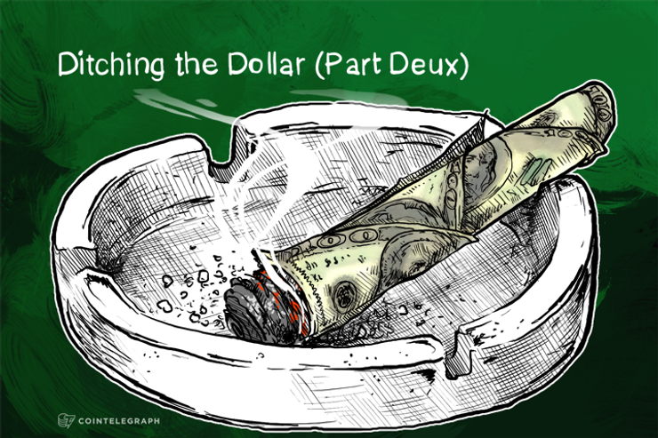 Ditching the Dollar (Part Deux)