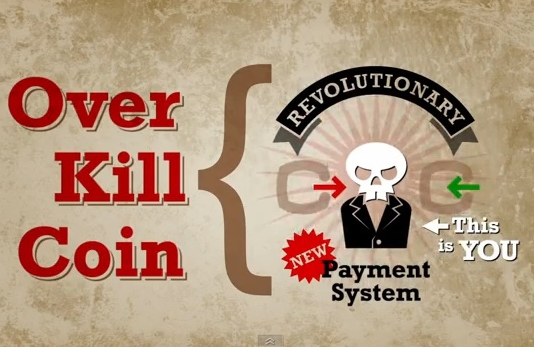 Overkillcoin to Rule the Cryptographic World