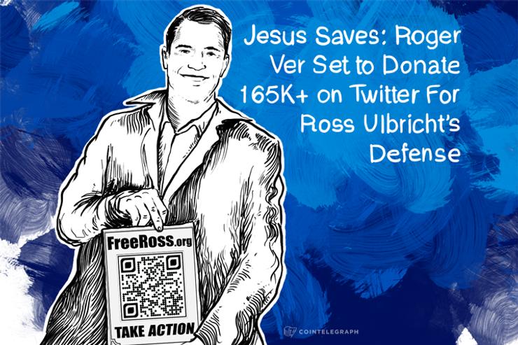 Jesus Saves: Roger Ver Set to Donate 165K+ on Twitter For Ross Ulbricht's Defense