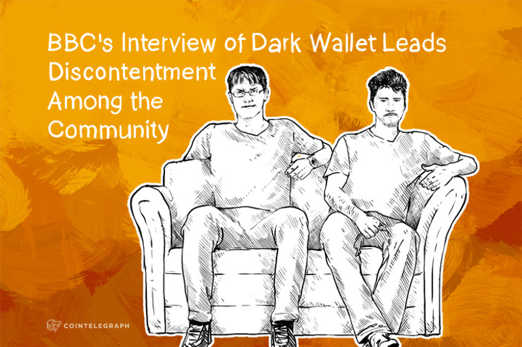 BBC's Interview of Dark Wallet Leads Discontentment Among the Community