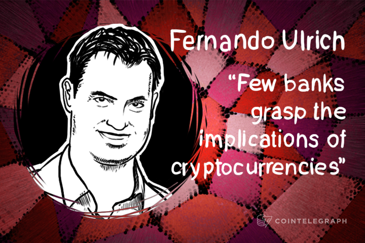 """Fernando Ulrich: """"Few banks grasp the implications of cryptocurrencies"""""""