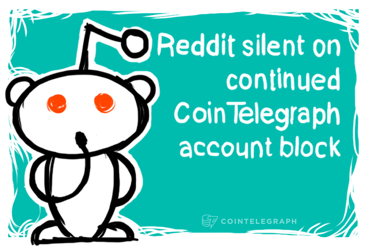 Reddit Silent on Continued Cointelegraph Account Block