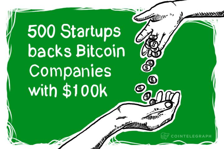 500 Startups backs Bitcoin Companies with $100k