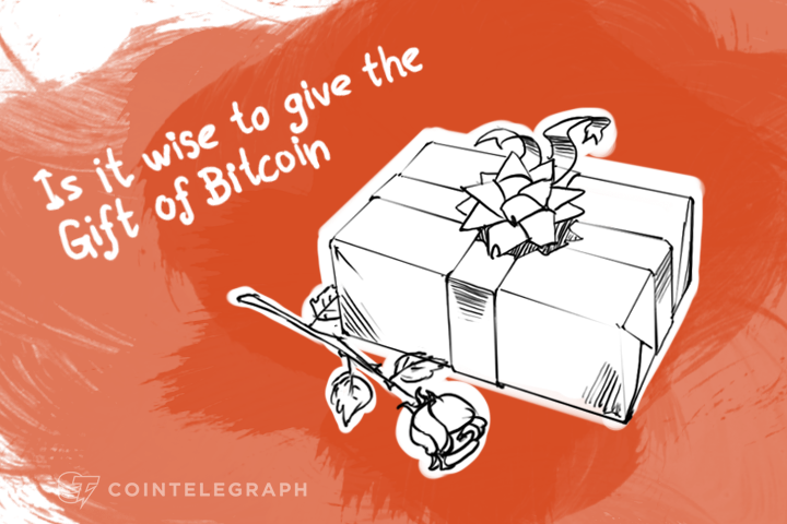 Is it wise to give the Gift of Bitcoin?