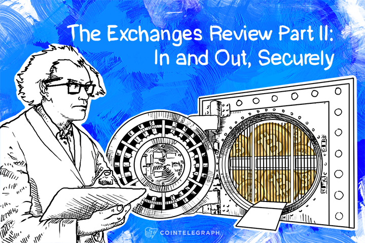 The Exchanges Review Part II: In and Out, Securely
