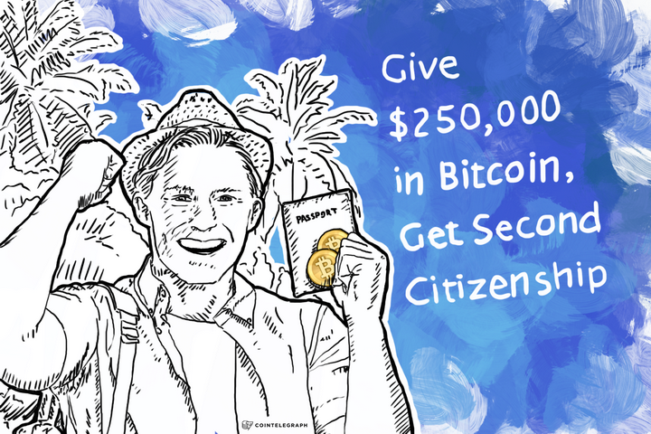 Give $250,000 in Bitcoin, Get Second Citizenship