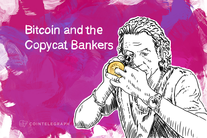 Bitcoin and the Copycat Bankers