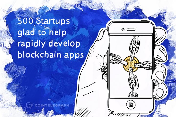 500 Startups glad to help rapidly develop blockchain apps