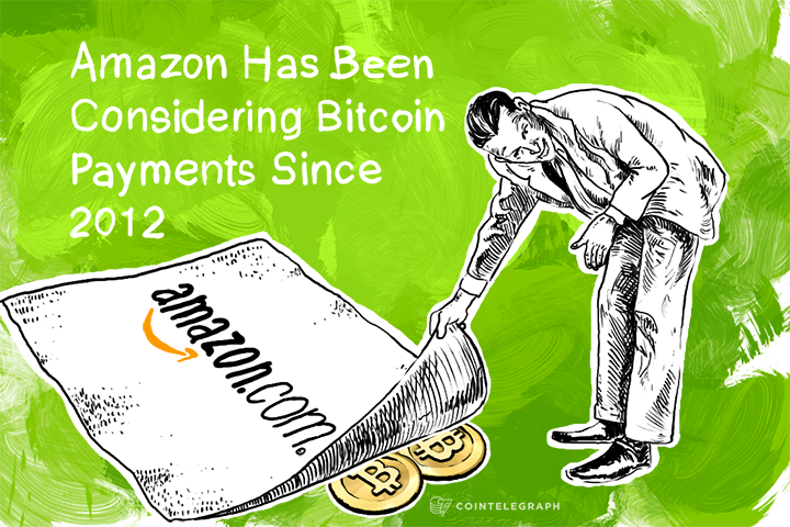 Amazon Has Been Considering Bitcoin Payments Since 2012