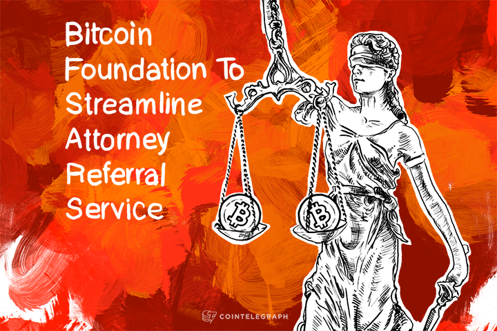 Bitcoin Foundation To Streamline Attorney Referral Service