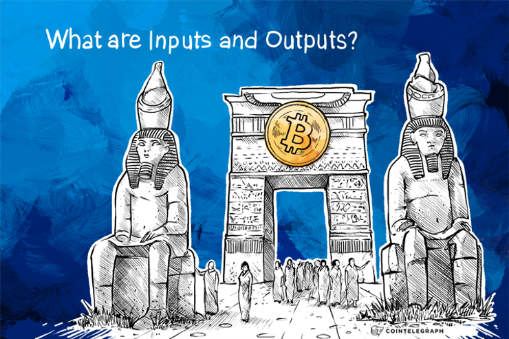 What are Inputs and Outputs?