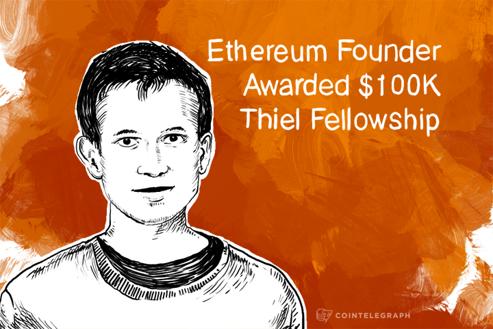 Ethereum Founder Awarded $100K Thiel Fellowship