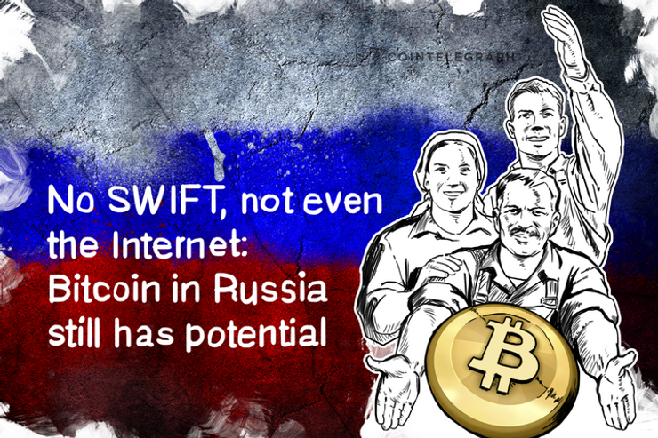 No SWIFT, not even the Internet: Bitcoin in Russia still has potential