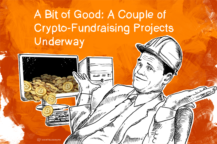 A Bit of Good: A Couple of Crypto-Fundraising Projects Underway