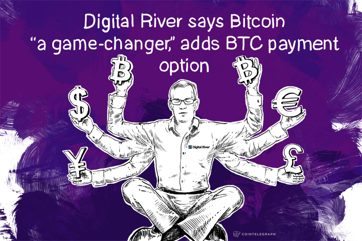 "Digital River says Bitcoin ""a game-changer,"" adds BTC payment option"