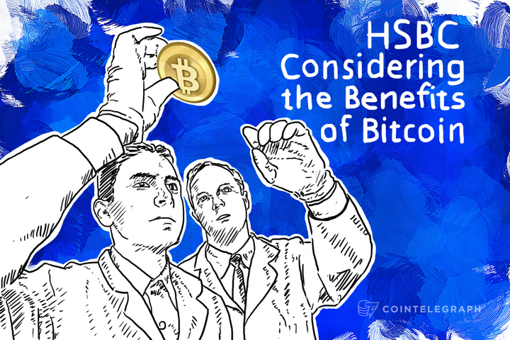HSBC Considering the Benefits of Bitcoin