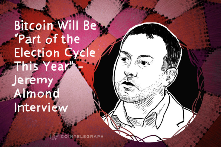"""Bitcoin Will Be """"Part of the Election Cycle This Year"""" – Jeremy Almond Interview"""
