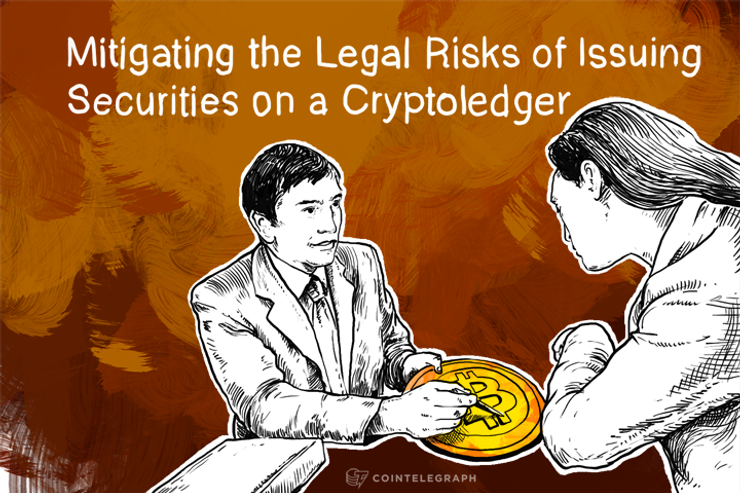 Mitigating the Legal Risks of Issuing Securities on a Cryptoledger