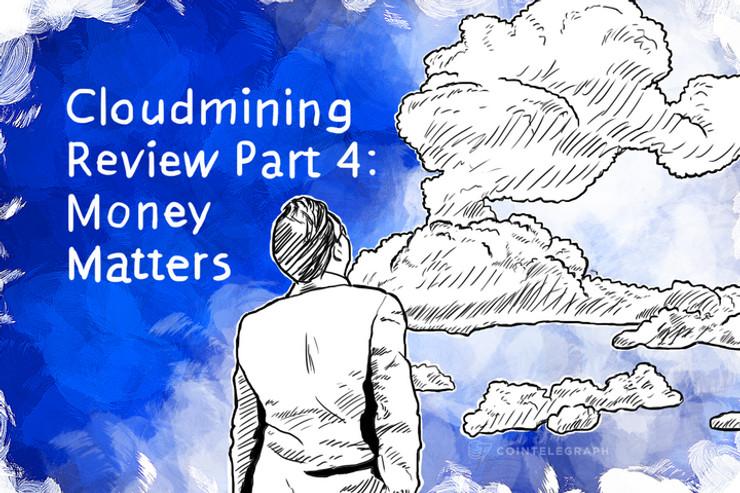 Cloudmining Review Part 4: Money Matters