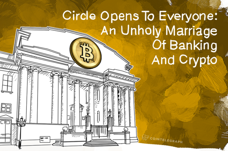 Circle Opens To Everyone: An Unholy Marriage Of Banking And Crypto
