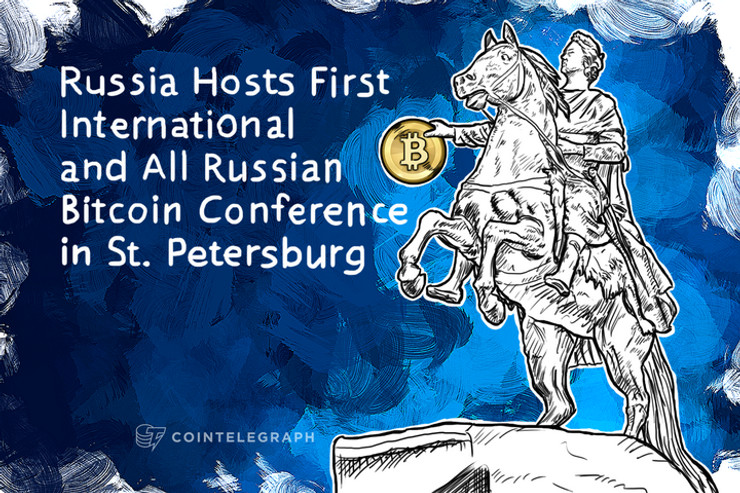 Russia Hosts First International and All Russian Bitcoin Conference in St. Petersburg