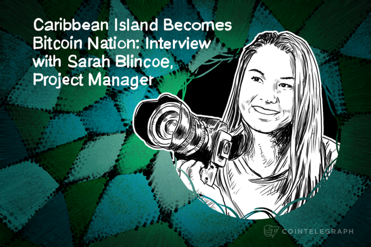 Caribbean Island Becomes Bitcoin Nation: Interview with Sarah Blincoe, Project Manager