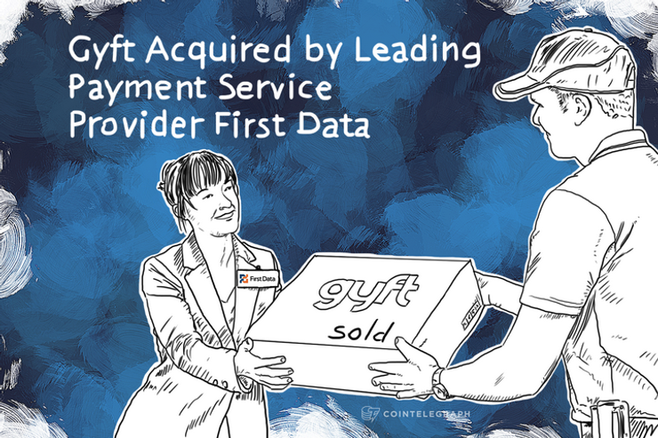 Gyft Acquired by Leading Payment Service Provider First Data
