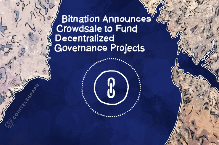 Bitnation Announces Crowdsale to Fund Decentralized Governance Projects