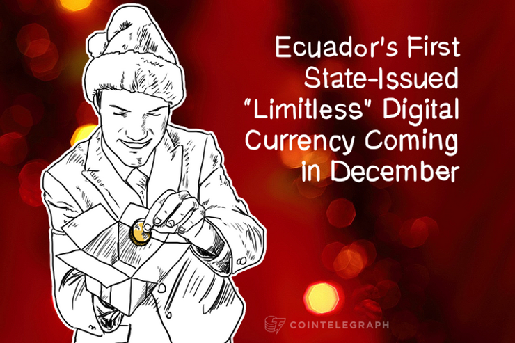 """Ecuador's First State-Issued """"Limitless"""" Digital Currency Coming in December"""