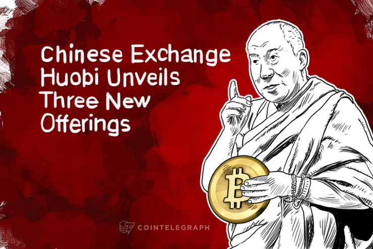 Chinese Exchange Huobi Unveils Three New Offerings