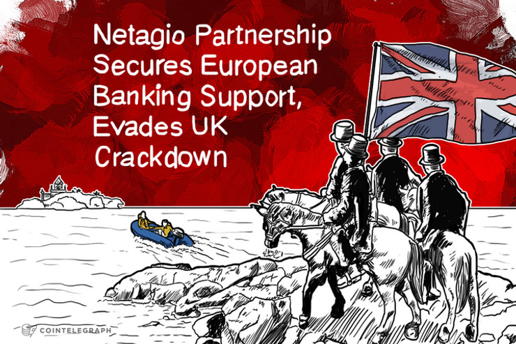 Netagio Partnership Secures European Banking Support, Ends UK Stalemate