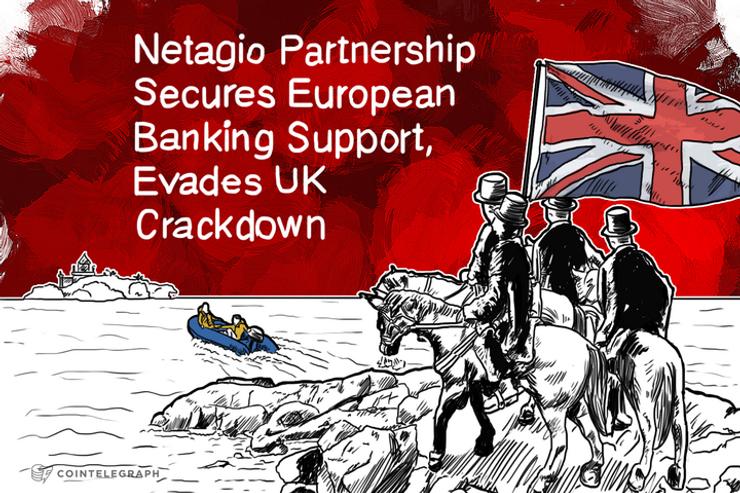 Netagio Partnership Secures European Banking Support, Ends UK Stalemate