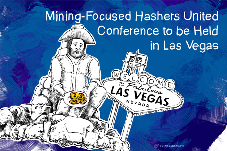 Mining-Focused Hashers United Conference to be Held in Las Vegas