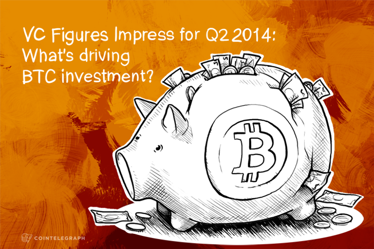 VC Figures Impress for Q2 2014: What's driving BTC investment?