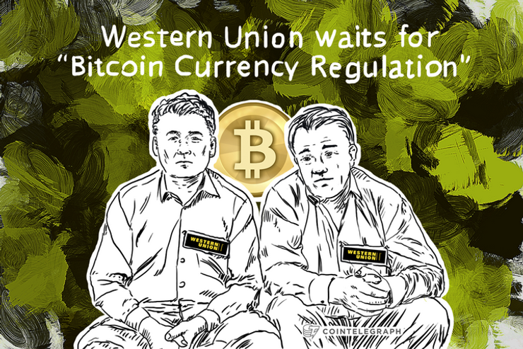 "Western Union waits for ""Bitcoin Currency Regulation"""