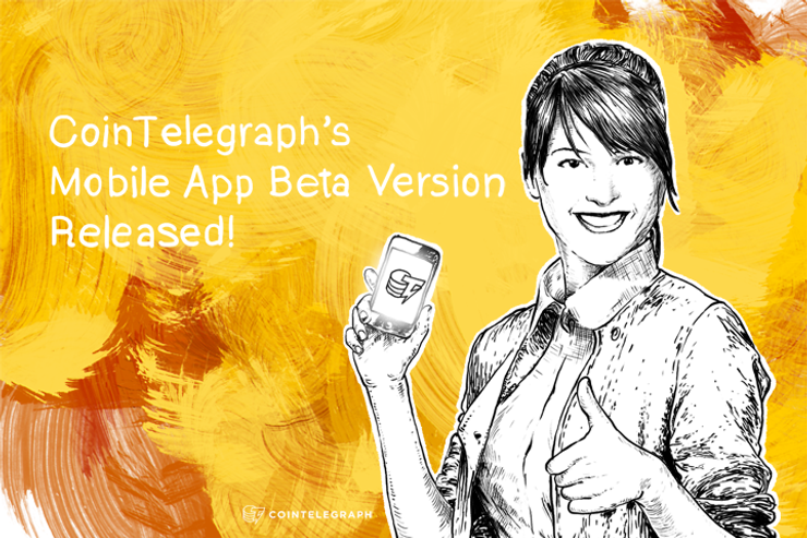 Cointelegraph's Mobile App Beta Version Released!