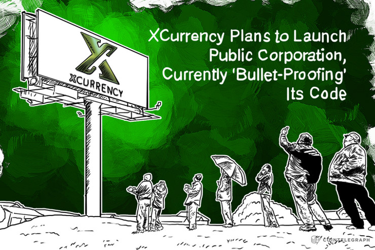 XCurrency Plans to Launch Public Corporation, Currently 'Bullet-Proofing' Its Code