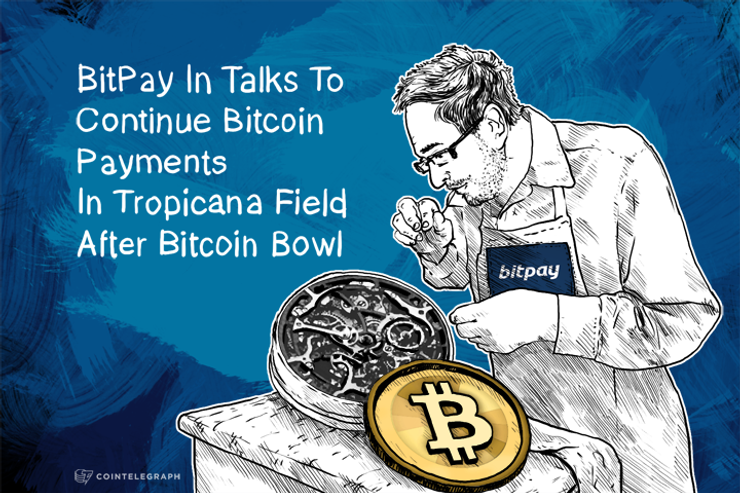 BitPay In Talks To Continue BTC Payments In Tropicana Field After Bitcoin Bowl