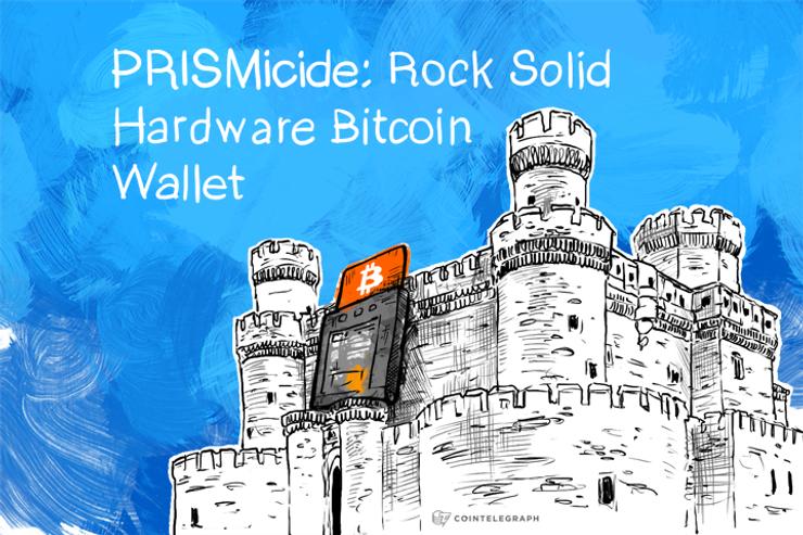 PRISMicide: Rock Solid Hardware Bitcoin Wallet
