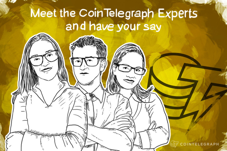 Meet the Cointelegraph Experts and have your say