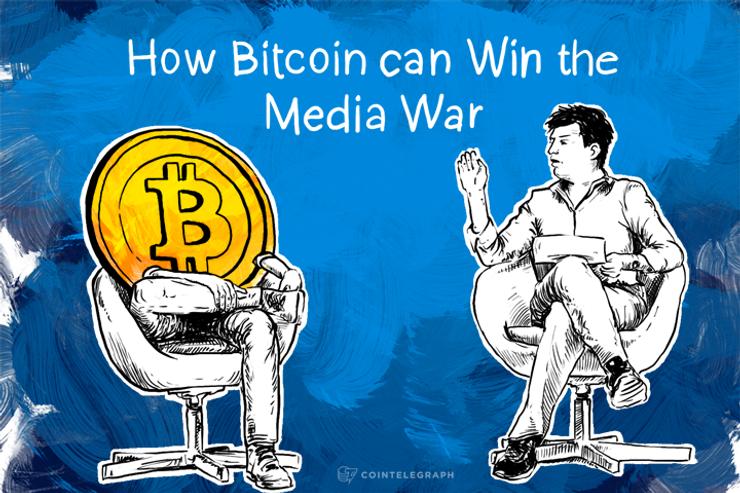 How Bitcoin can Win the Media War