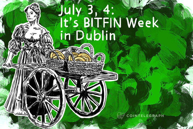 July 3, 4: It's BITFIN Week in Dublin