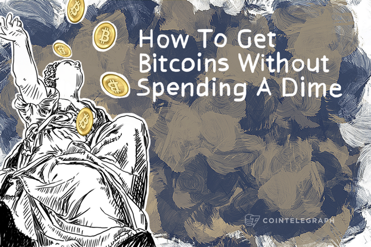 How To Get Bitcoins Without Spending A Dime
