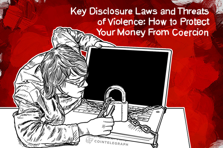 Key Disclosure Laws and Threats of Violence: How to Protect Your Money From Coercion